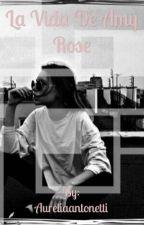 La vida de Amy Rose by Aureliaantonetti