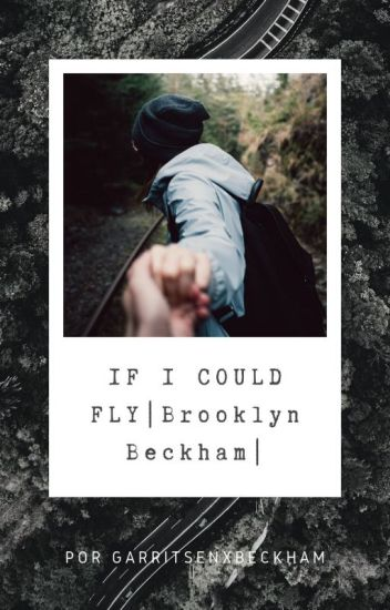 If I Could Fly ||Brooklyn Beckham|| TERMINADA ||