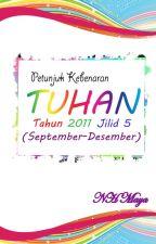 Petunjuk Kebenaran Tuhan Tahun 2011 (September-Desember) Jilid 5 by NHMaya19