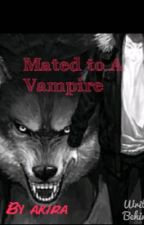 Mated to a vampire by Akira1508
