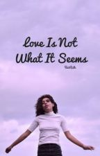 Love Is Not What It Seems.... {A Jaele FanFic} #Wattys2017 by BishRuth