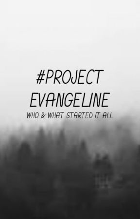 #ProjectEvangeline - Who & What Started It All by ProjectEvangeline