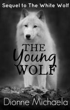 The Young Wolf (Sequel to The White Wolf) by Mimic-My-Howl