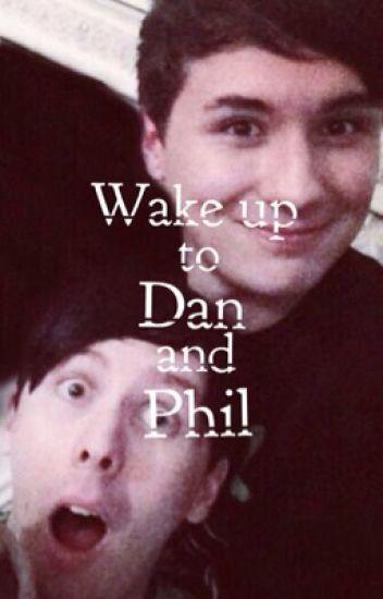 Wake up to Dan and Phil (Dan X Reader)
