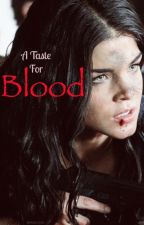 A Taste For Blood by imreallyabrownpotato