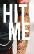 Hit me [HIATUS] by hypedsophie