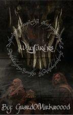 Wayfarer's by GuardOfMirkwoood