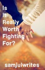 Is It Really Worth Fighting For? [JUNKOOK X READER] by kihyuntrash