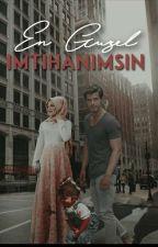 En Güzel Imtihanimsin(Tamamlandi) by sessizligin_sesi123