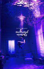 ~AWKWARD MOMENTS~ by RubberSushiGirl123