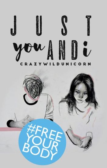 Just You And I #FreeYourBody