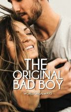 The Original Bad Boy | Wattys2016 by worldgirlalways