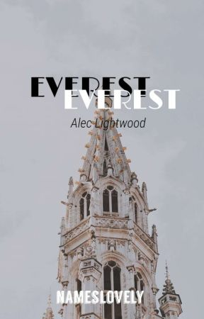 Everest 》Alec Lightwood by NamesLovely