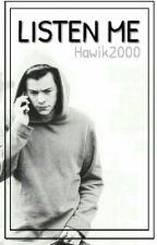 Listen Me   h.s by Hawik2000