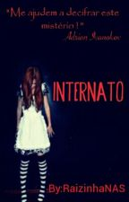 Internato #Wattys2016 by RaizinhaNAS