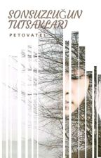 Sonsuzluğun Tutsakları by Petovatel