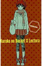 Kuroko No Basket X Lectora by FrutillaDarkStar