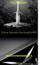 El Heroe Anormal En Otro Mundo De RPG?(Pausada) by NoXzOfficial