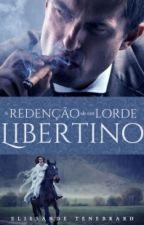 A redenção de um lorde libertino by Elissande