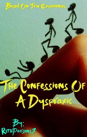 The Confessions of a Dyspraxic by RuthParsons1