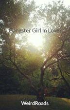 Gangster Girl In Love? by WeirdRoads