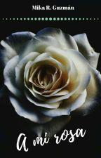 A mi rosa © by Mikaaisa