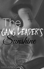 The Gang Leader's Sunshine (COMPLETED) by toocuteforyou420