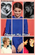 Change My Mind • JELENA • by Jelenapurpose