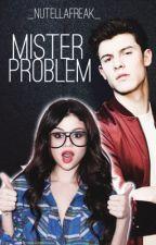 Mister Problem by _NutellaFreak_