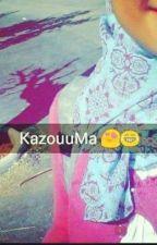 Chronique D'une Kazooma (Lui,ma Source De Souffrance ) by YaSmiNeBns5