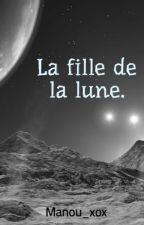 La fille de la lune. by Manou_xox