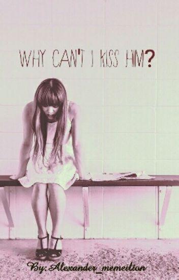 Why Can't I Just Kiss Him? (Haruhi X Tamaki )