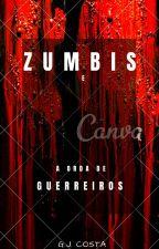 Zumbis e a horda de Guerreiros by giovannac22
