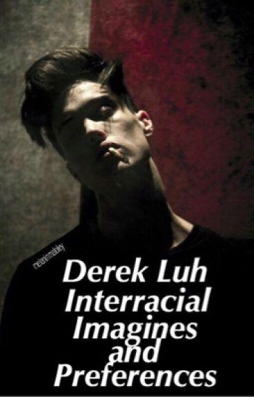 Derek Luh Interracial Imagines & Preferences