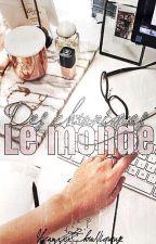 |BOOK| LE MONDE DES CHRONIQUES by IkramxxxChroNiqueuse