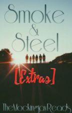 Smoke and Steel [Extras] by TheMockingjayReads