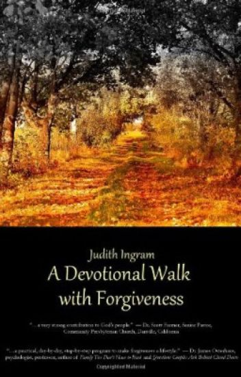 A Devotional Walk with Forgiveness by Judith Ingram