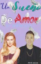 Un sueño de Amor  by americaFDC