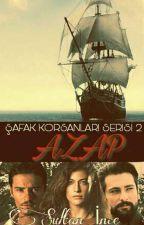 Şafak Korsanları Serisi 2: Azap by Sultanince_weasley