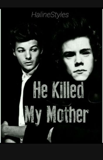 He Killed My Mother ✔️ (Larry Stylinson)
