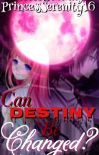 Can Destiny Be Changed? (A Vampire Knight Fanfic) by PrincessSerenity16