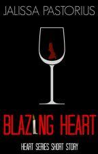 BLAZING HEART by JalissaPastorius