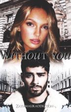 Without You// Z.M.  || MAJOR EDITING by ZaynMalikAddiction