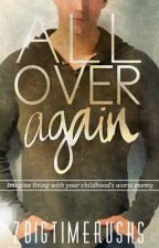 All Over Again (James Maslow Fanfiction) by ZbigtimerushS