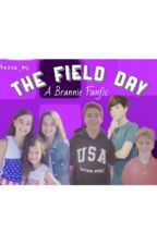 The Field Day- A Brannie Fanfic by calebwoah