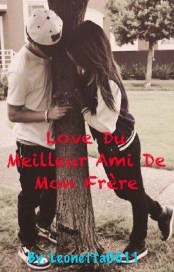 ❤ Love Du Meilleur Ami De Mon Frère ❤️