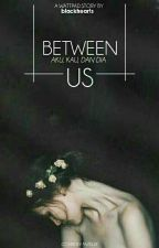 Between Us by blckhrts