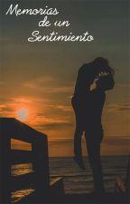 Memorias de un sentimiento: Secuela © by zlmDxstiny