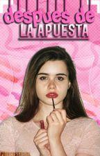 Después De La Apuesta by princessxgirl