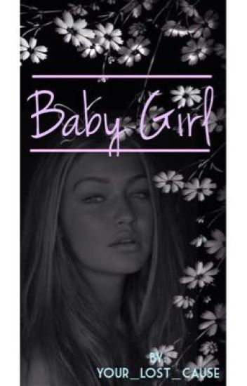 Baby Girl || h.s [COMPLETED]